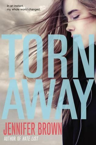 Torn Away by Jennifer Brown.
