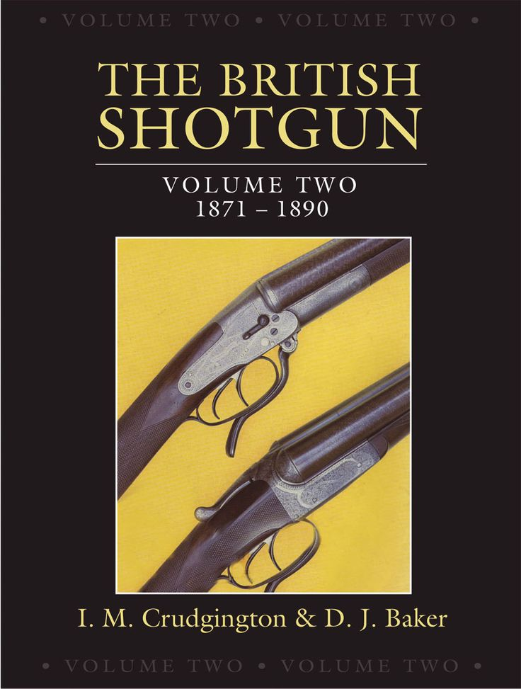 The British Shotgun Vol. 2 by I. M. Crudgington and D. J. Baker | Quiller Publishing. Lavishly illustrated with contemporary photographs and diagrams, illustrations and patent drawings. In this volume, 1871-1890, the authors continue to unravel the intricate and fascinating story of the evolution and development of the British Shotgun. #British #shotgun #history #gun #making