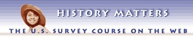 History Matters: The U.S. Survey Course on the Web (George Mason University)