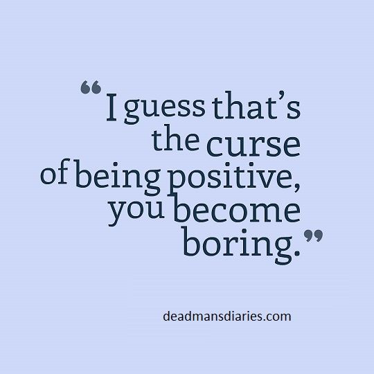 cursed, life quote, positive, boring, quote of the day, #deadmansdiaries