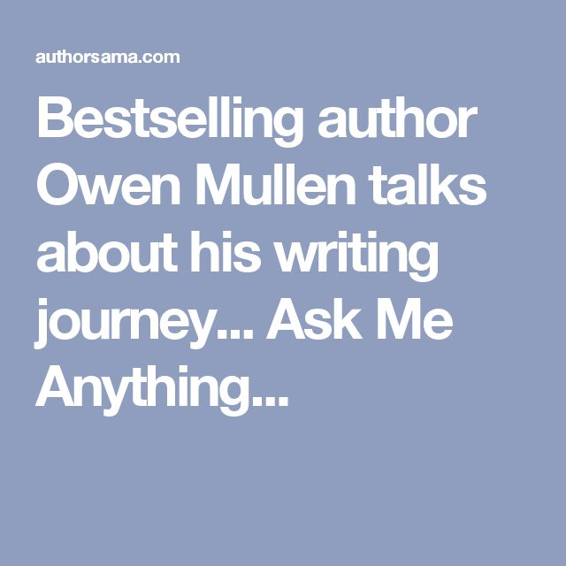 Bestselling author Owen Mullen talks about his writing journey... Ask Me Anything...