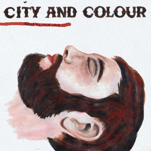 City and Colour We once listened to him together. I still do and I think of her. I wonder if she does the same....
