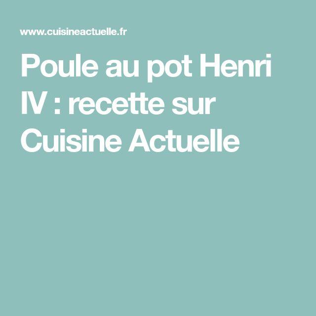 Poule au pot Henri IV : recette sur Cuisine Actuelle