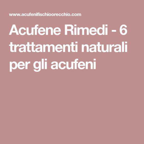 Acufene Rimedi - 6 trattamenti naturali per gli acufeni