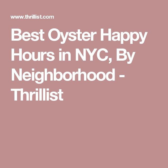 Best Oyster Happy Hours in NYC, By Neighborhood - Thrillist
