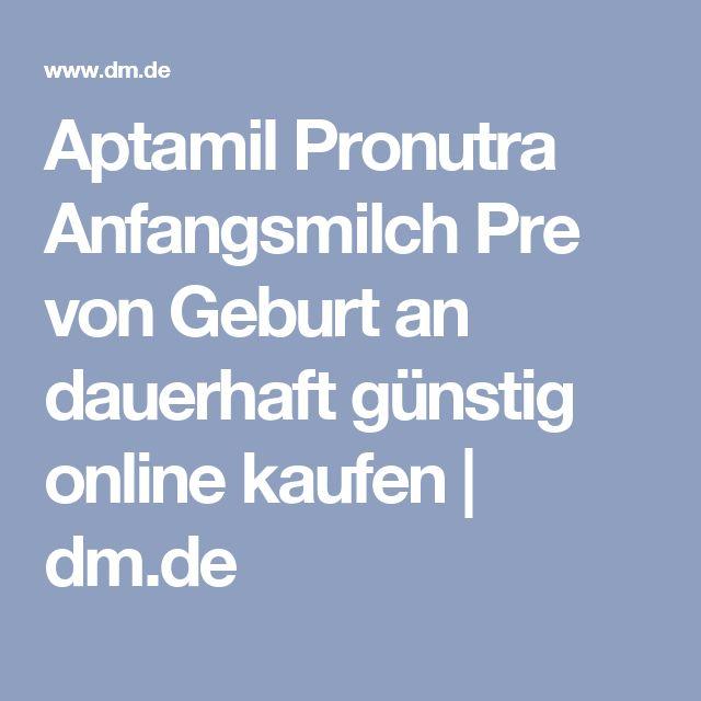 Aptamil Pronutra Anfangsmilch Pre von Geburt an dauerhaft günstig online kaufen | dm.de