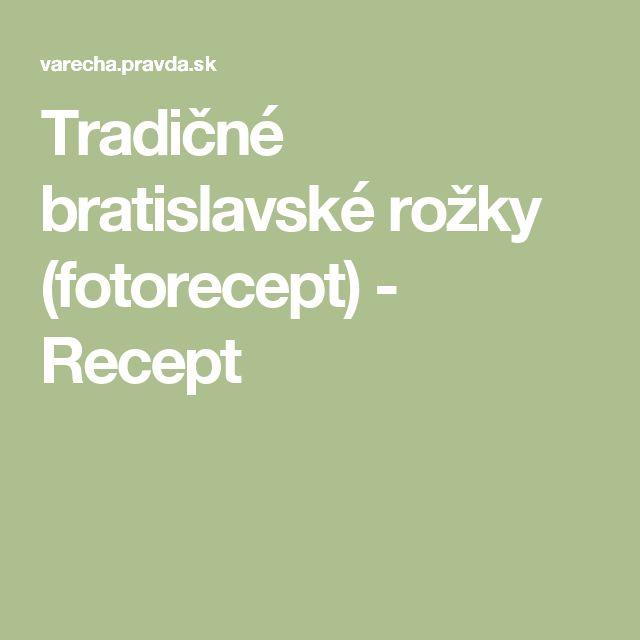 Tradičné bratislavské rožky (fotorecept) - Recept