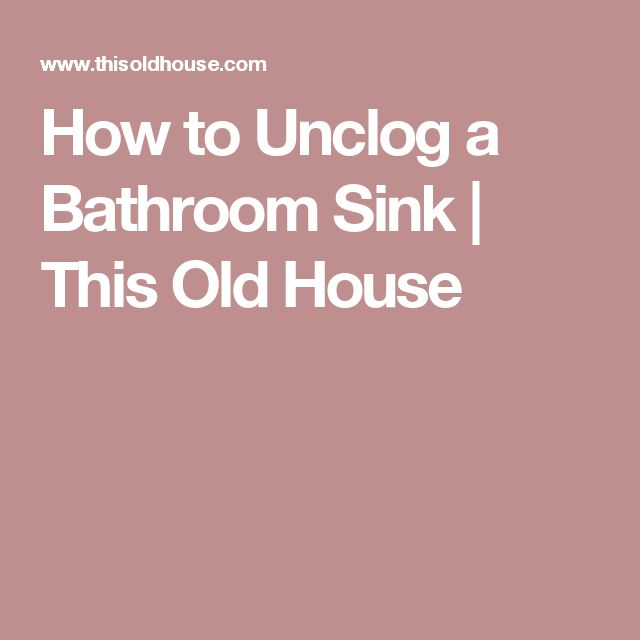 17 Best Ideas About Unclog Bathroom Sinks On Pinterest Deep Cleaning Natural Cleaning Recipes