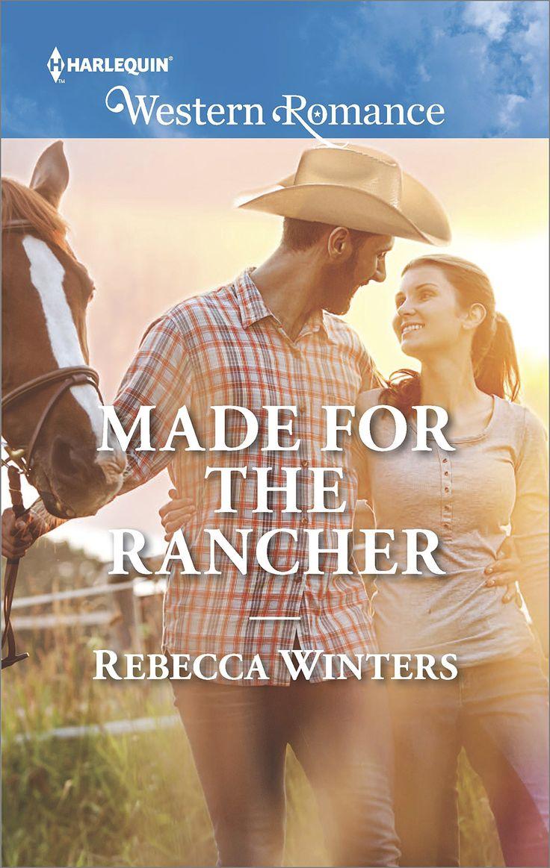 Rebecca Winters - Made For the Rancher / #awordfromJoJo #ContemporaryRomance #RebeccaWinters