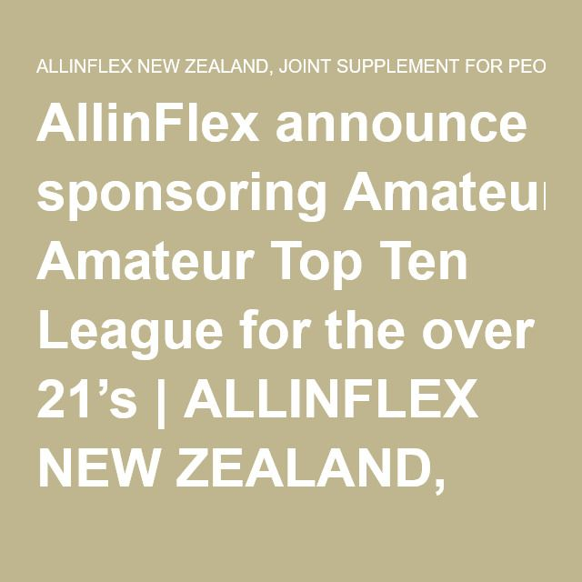 AllinFlex announce sponsoring Amateur Top Ten League for the over 21's | ALLINFLEX NEW ZEALAND, JOINT SUPPLEMENT FOR PEOPLE, DOGS & HORSES