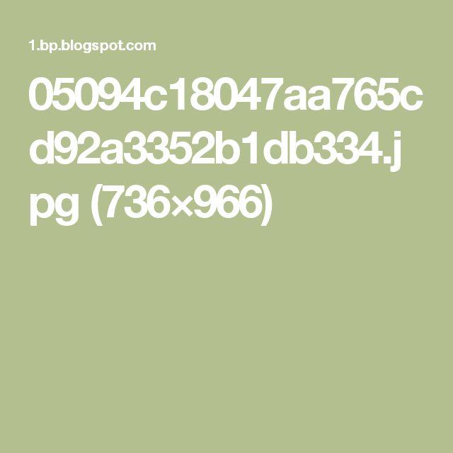 05094c18047aa765cd92a3352b1db334.jpg (736×966)