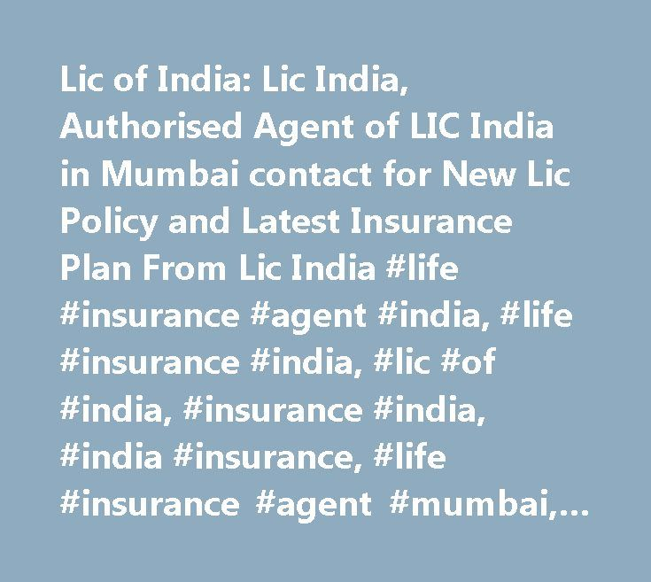 Lic of India: Lic India, Authorised Agent of LIC India in Mumbai contact for New Lic Policy and Latest Insurance Plan From Lic India #life #insurance #agent #india, #life #insurance #india, #lic #of #india, #insurance #india, #india #insurance, #life #insurance #agent #mumbai, #insurance #policies, #life #insurance, #life #insurance #india, #lic, #lic #agent, #life #insurance #of #india, #insurance #india, #mumbai #lic #agents, #insurance #policies, #usa, #uk, #lic.com, #…