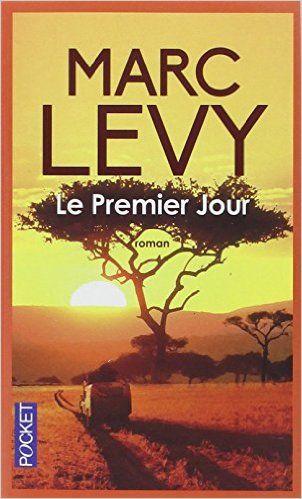 Amazon.fr - Le Premier Jour - Marc Levy - Livres