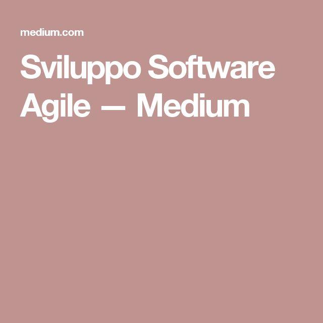 Sviluppo Software Agile — Medium