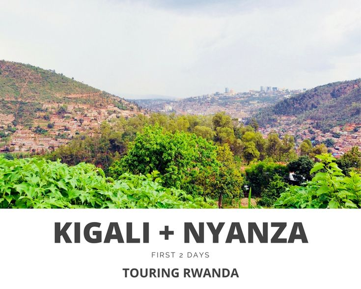 1 DAY IN KIGALI + AFTERNOON IN NYANZA