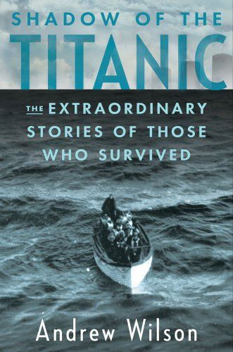 Shadow of the Titanic: Worth Reading, Small Town, Ears Mornings, Must Reading, Titanic, Books Worth, Andrew Wilson, Shadows, Extraordinary Stories