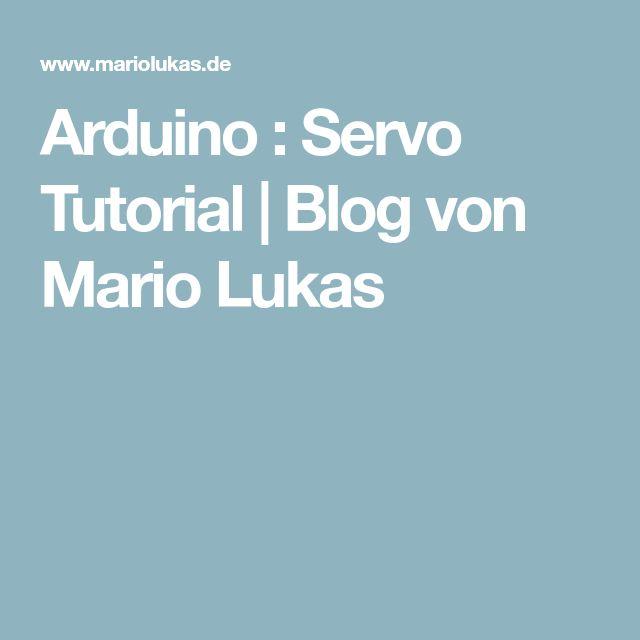 Arduino : Servo Tutorial   Blog von Mario Lukas