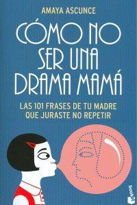 Este libro es para todos los que oyeron frases inolvidables como éstas: «Tómate el zumo rápido que se le van las vitaminas», «Te voy a lavar la boca con jabón», o «¿Te crees que soy la dueña del Banco de España?»  http://www.imosver.com/es/libro/como-no-ser-una-drama-mama_0010008544
