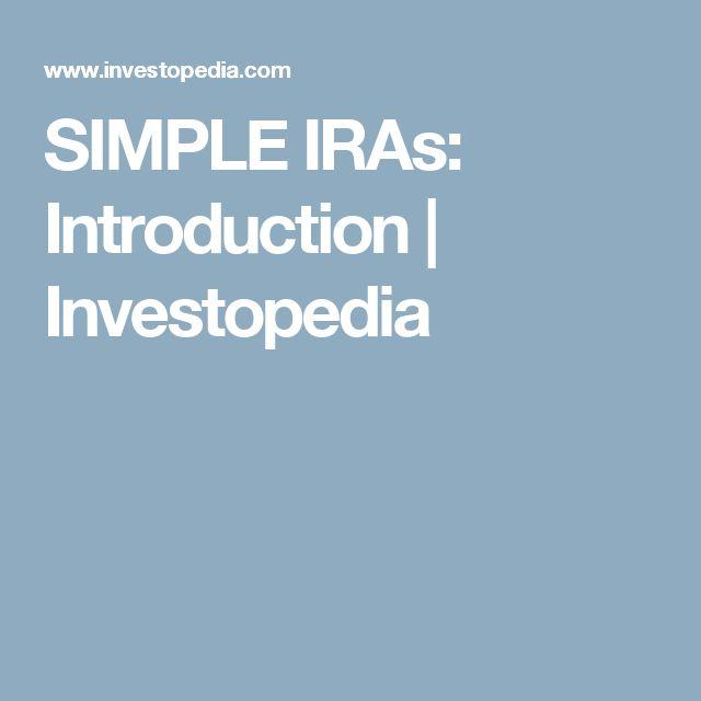 SIMPLE IRAs: Introduction   Investopedia