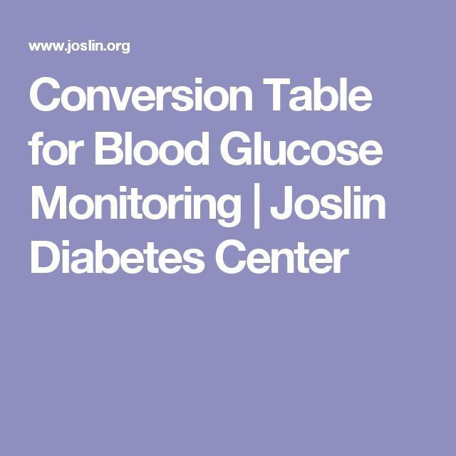 Conversion Table for Blood Glucose Monitoring | Joslin Diabetes Center