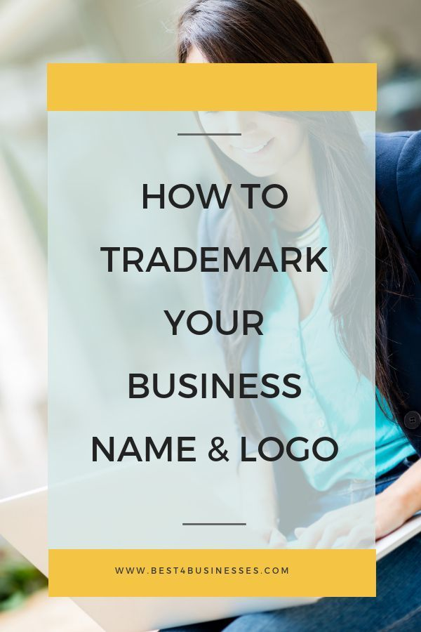 How To Trademark Your Business Name Amp Logo Best 4 Busiensses Branding Logos Trademark Trademark Business Name Business Names Naming Your Business