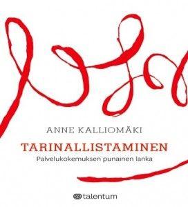 Tarinapaja 22.9.2016 /Vaikuttavia hankkeita tarinoilla /Anne Kalliomäki: Tarinallistaminen - Palvelukokemuksen punainen lanka
