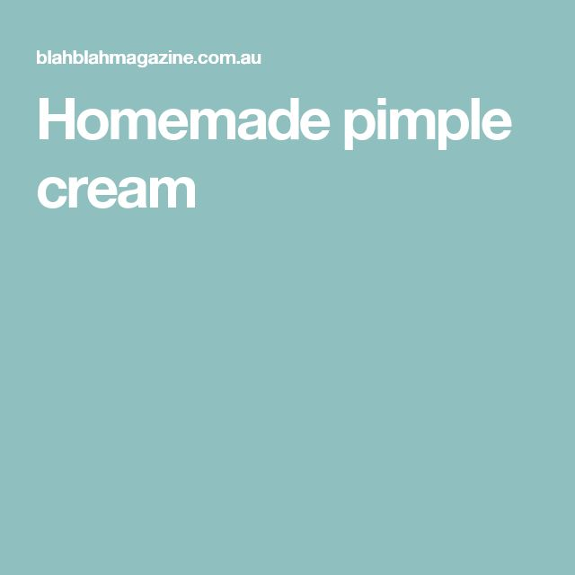 Homemade pimple cream