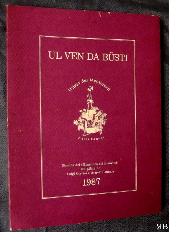 Giavini Grampa - UL VEN DA BUSTI - strenna Magistero dei Bruscitti 1987 - Busto