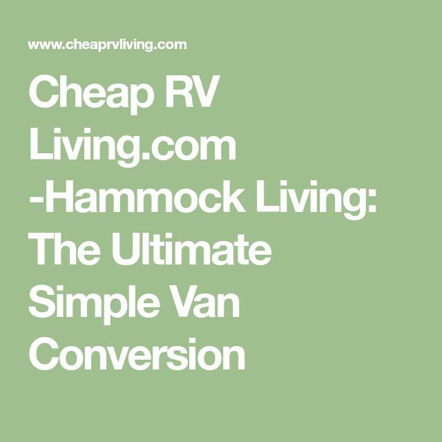 Cheap RV Living.com -Hammock Living: The Ultimate Simple Van Conversion