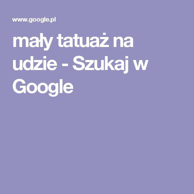 mały tatuaż na udzie - Szukaj w Google