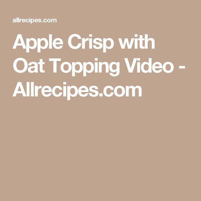 Apple Crisp with Oat Topping Video - Allrecipes.com