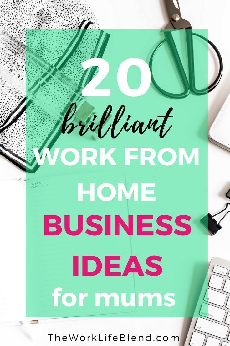 Brilliant Work From Home Ideas For Mums