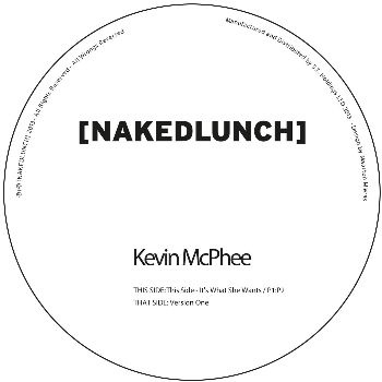 Kevin McPhee - Version One  Brand new Kevin McPhee 12' on Naked lunch.
