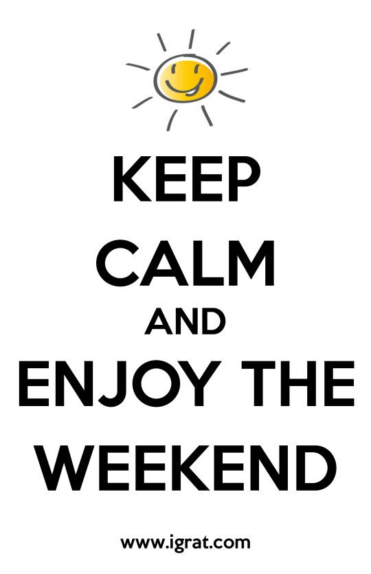 Keep Calm Enjoy Weekend