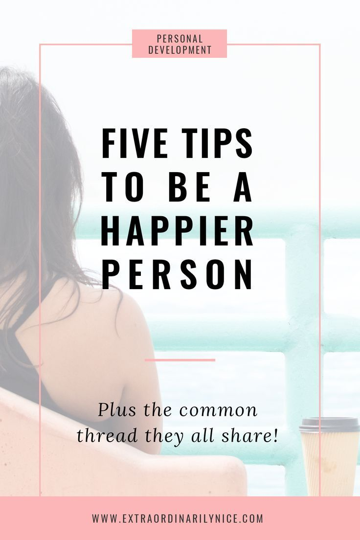 How To Be A Happy Person | Personal Development | Happiness via @extraniceblog