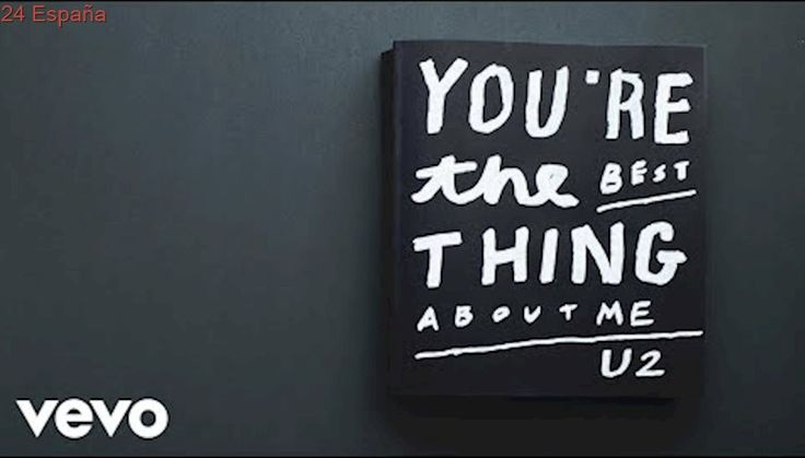 U2 - You're The Best Thing About Me (Lyric Video)