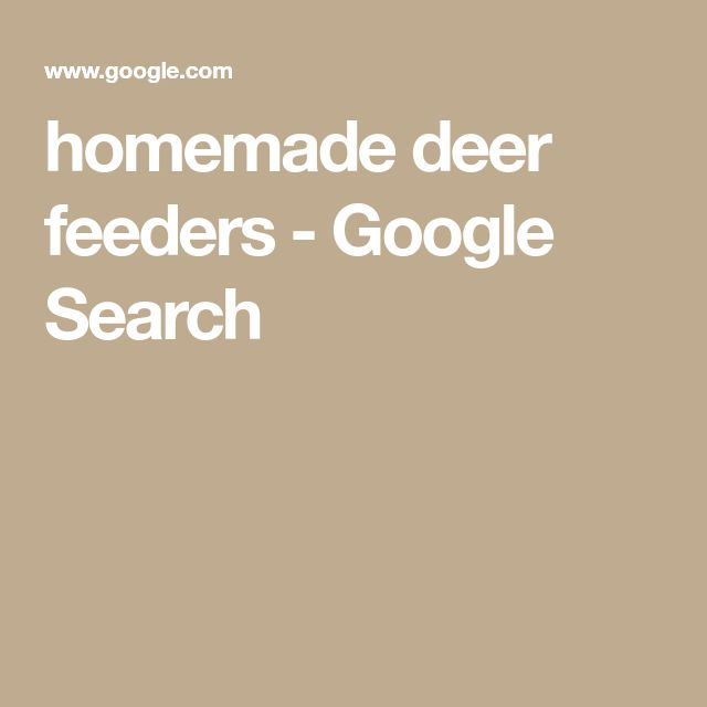 homemade deer feeders - Google Search