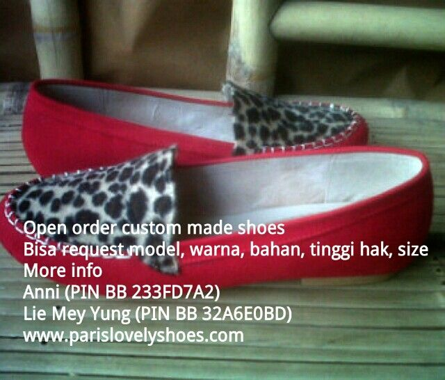 Open order custom made shoes Bisa request model, warna, bahan, tinggi hak, size More info  Anni (PIN BB 233FD7A2) Lie Mey Yung (PIN BB 32A6E0BD) Gabung di Saluran BBM C003F3729 RESELLER WELCOME  www.parislovelyshoes.com