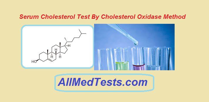 Serum Cholesterol Test by Cholesterol Oxidase Method