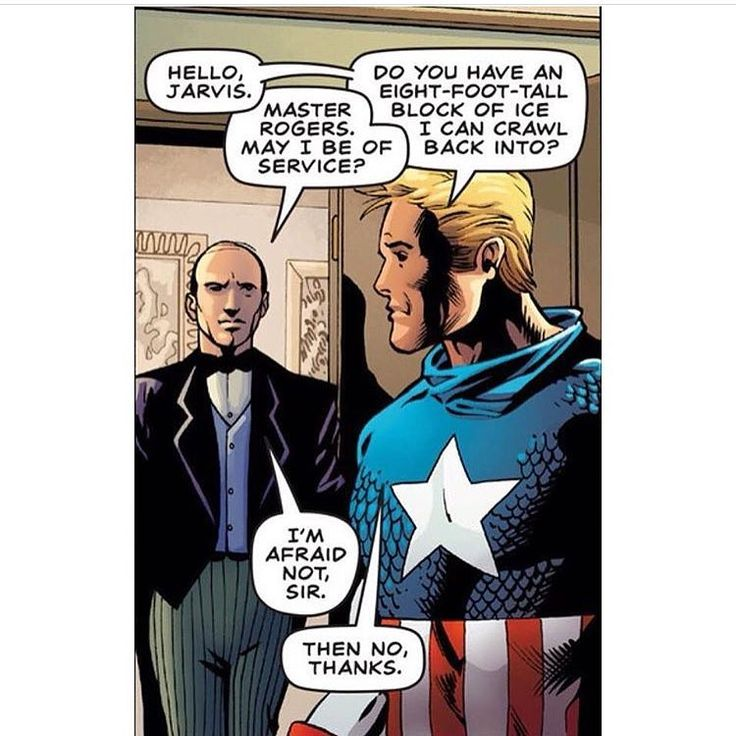 If Cap woke up in 2016 | Hello, Jarvis | Master Rogers, may I be of service?  | Do you have an eight-foot-tall block of ice I can crawl back into? | I'm afraid not, sir.  | Then no, thanks. | Captain America and Jarvis