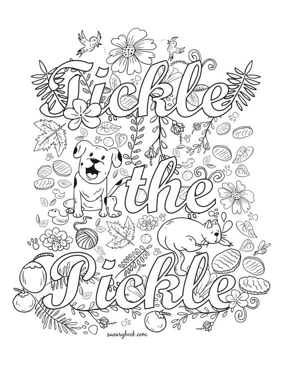 Im not usually one for the sweaty coloring books but this one does kind of tickle me tickle the pickle swear words coloring page from the sweary