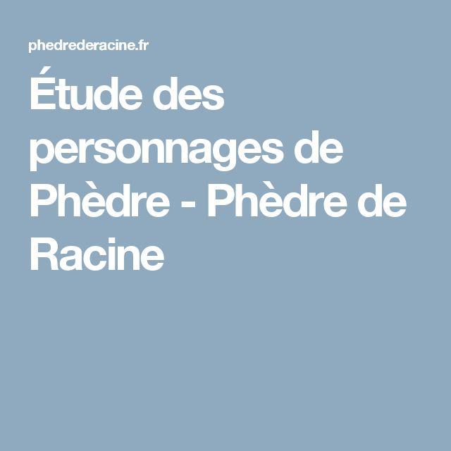Étude des personnages de Phèdre - Phèdre de Racine