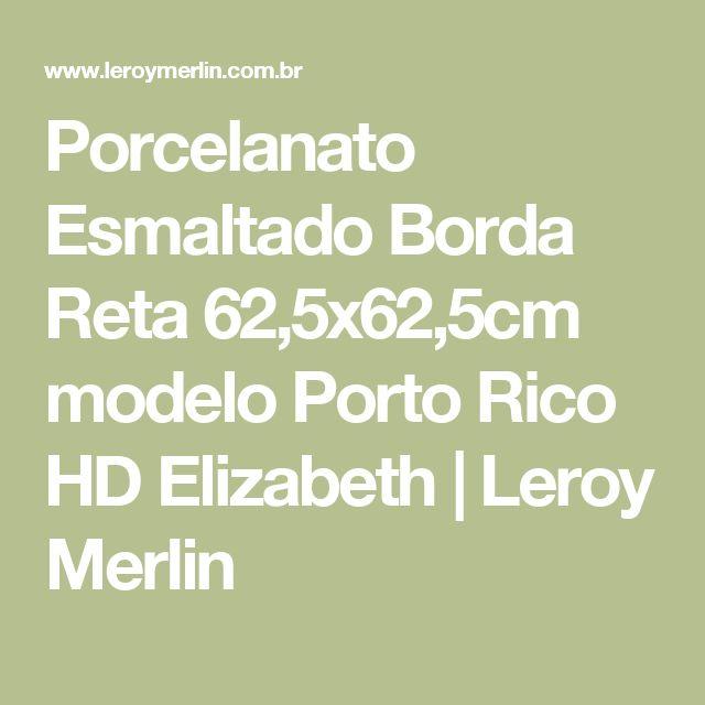 Porcelanato Esmaltado Borda Reta 62,5x62,5cm modelo Porto Rico HD Elizabeth   Leroy Merlin