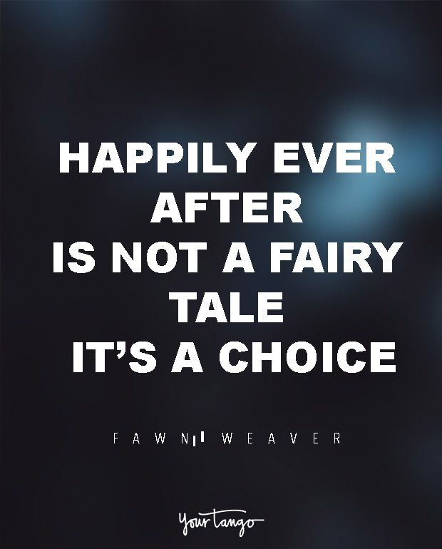 """29 Marriage Quotes That Will Get You Through Even The TOUGHEST Times  """"Happily ever after is not a fairy tale. It's a choice."""" — Fawn Weaver  When times get tough, look to these for the encouragement you need to survive marriage and avoid divorce.  (Click on the photo to find more marriage quotes, divorce quotes and expert advice on YourTango.com)"""