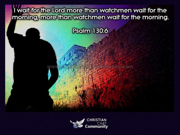 Psalm 130:6 - Christian Chat Community