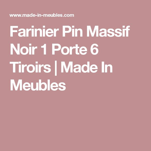 Farinier Pin Massif Noir 1 Porte 6 Tiroirs | Made In Meubles