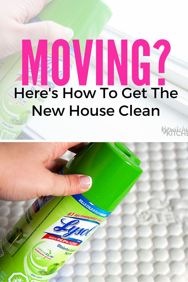 Here's How To Get The New House Clean