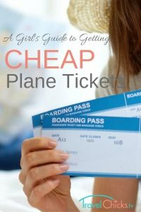 A Girl's Guide to Getting Cheap Plane Tickets