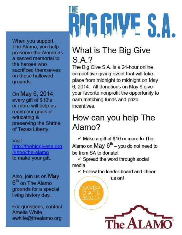 The Big Give SA: On May 6th non-profits across America will come together to participate in local days of giving.  The Alamo will be participating in the Big Give SA, a 24-hour online giving competition to benefit Bexar County non-profits.  Join us May 6th at The Alamo for a special living history day or make a donation online at http://www.thebiggivesa.org/#npo/the-alamo