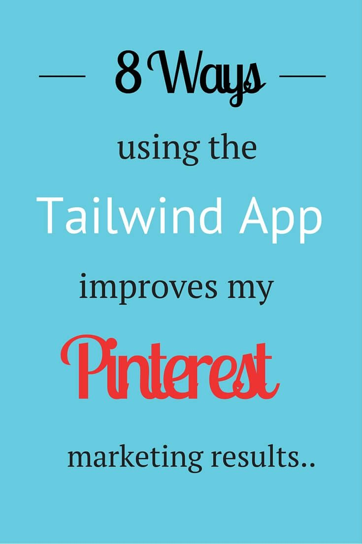 8 Ways Tailwind App Improves My Pinterest Marketing Results